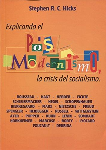 Explicando el posmodernismo. La crisis del socialismo por Stephen Hicks