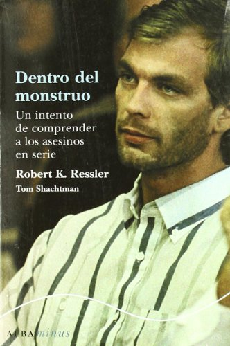 Dentro Del Monstruo (Minus) por Robert K Ressler