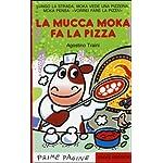 Le più belle storie della mucca Moka. Con adesivi. Ediz. illustrata