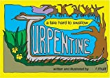 Turpentine: A Tale Hard to Swallow by r. muir (2004-06-03)