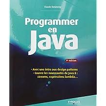 Programmer en Java : Couvre les nouveautés de Java 8, streams, expressions lambda