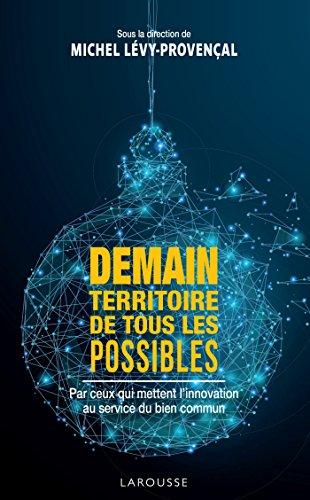 Demain, territoire de tous les possibles par Michel Lévy-Provençal