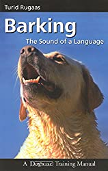 Barking, the Sound of a Language (Dogwise Training Manual)