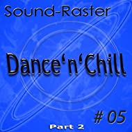 Dance'n'Chill No. 5 (Part 2)