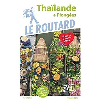 Guide du Routard Thaïlande 2019: (+ Plongées)
