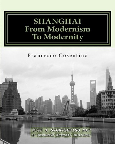SHANGHAI From Modernism To Modernity: Second Edition