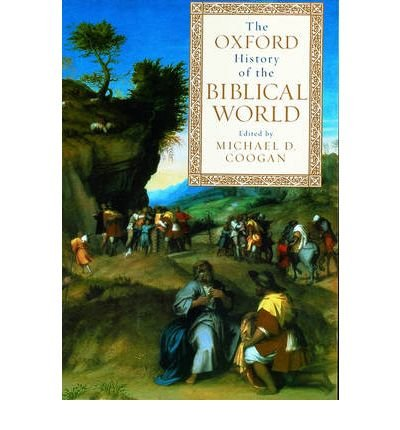 [ THE OXFORD HISTORY OF THE BIBLICAL WORLD - GREENLIGHT ] The Oxford History of the Biblical World - Greenlight By Coogan, Michael D ( Author ) Jun-2001 [ Paperback ]