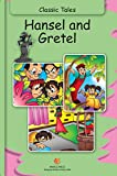 Hansel and Gretel - Classic Tales (Illustrated)