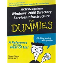MCSE: Designing a Windows 2000 Active Directory For Dummies by Steve Clines (2000-09-01)