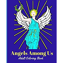 Angels Among Us: Adult Coloring Book