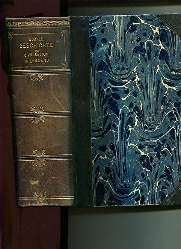 Buckle´s Geschichte der Civilisation in England - 3 Teile in 2 Bänden in einem Buch. .