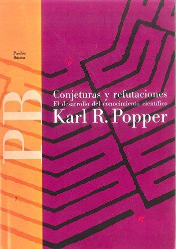 Conjeturas y Refutaciones (Paidos Basica / Basic Paidos) (Spanish Edition) by Karl Popper (1996-03-25)