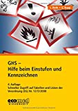 GHS - Hilfe beim Einstufen und Kennzeichnen: Schneller Zugriff auf Tabellen und Listen der Verordnung (EG) Nr. 1272/2008