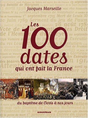 Descargar Libro 100 DATES QUI ONT FAIT FRANCE de JACQUES MARSEILLE