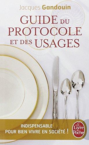 Guide du protocole et des usages par Jacques Gandouin