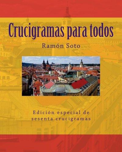Crucigramas para todos: Sesenta crucigramas tradicionales por Ramon Soto
