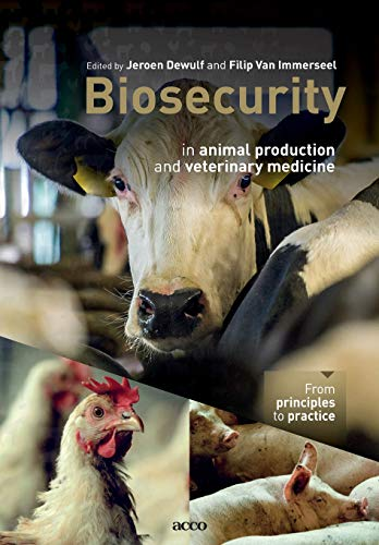 Biosecurity in animal production and veterinary medicine: From principles to practice por Jeroen Dewulf