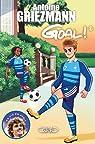Goal, tome 8 : La vie en bleu par Griezmann