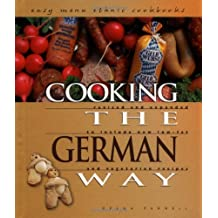 Cooking the German Way: Revised and Expanded to Include New Low-Fat and Vegetarian Recipes (Easy Menu Ethnic Cookbooks)