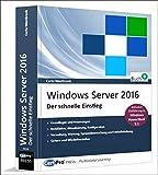 Windows Server 2016 - Der schnelle Einstieg