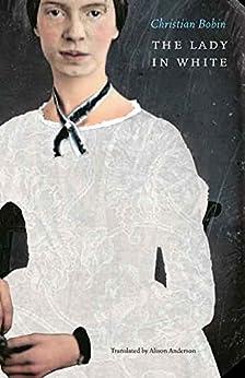 The Lady in White (English Edition) par [Bobin, Christian]