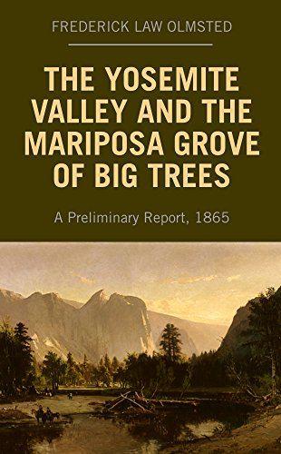 The Yosemite Valley and the Mariposa Grove of Big Trees: A Preliminary Report, 1865 (English Edition) -