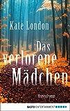 Das verlorene Mädchen: Kriminalroman (Sarah-Collins-Reihe 2)