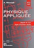 Physique appliquée - Rappels de cours, sujets d'examens résolus...