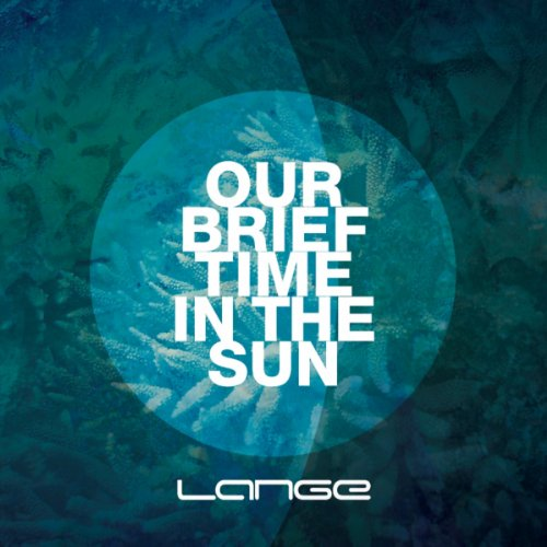 Our Brief Time In The Sun (Original Mix)
