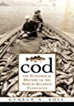Cod: The Ecological History of the At...