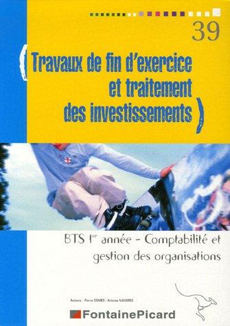 Travaux de fin d'exercice et traitement des investissements BTS Comptabilité et Gestion des Organisations 1e annnée