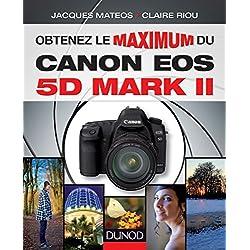 Obtenez le maximum du Canon EOS 5D Mark II