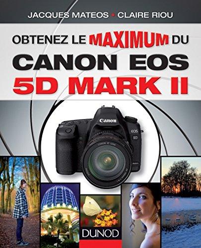 Obtenez le maximum du Canon EOS 5D Mark II par Jacques Matéos