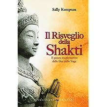 Il risveglio della Shakti. Il potere «trasformativo» delle Dee dello yoga