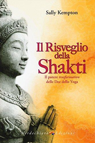 Photo Gallery il risveglio della shakti. il potere «trasformativo» delle dee dello yoga