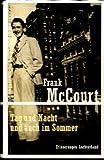 Frank McCourt: Tag und Nacht und auch im Sommer