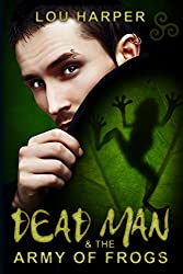 Dead Man and the Army of Frogs (Dead Man Series Book 2) (English Edition)