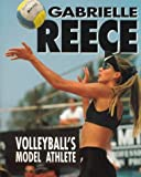 Gabrielle Reece: Volleyball's Model Athlete