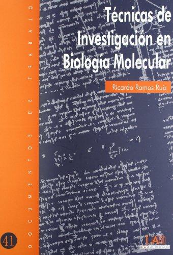 Técnicas de investigación en biología molecular (Documentos de trabajo) por Ricardo Ramos Ruiz