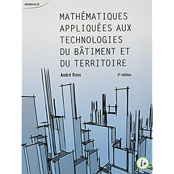 Mathematiques Appliquées aux Technologies du Bâtiment et du Territoire (3ed)