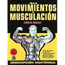 guia de los movimientos de musculacion / guide of bodybuilding movements: Descripción anatómica / Anatomic Description