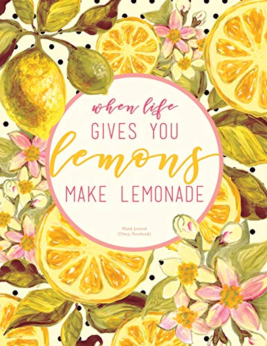 When Life Gives You Lemons Make Lemonade Journal (Diary, Notebook) - Blank: XL 8.5 x 11, Yellow And Pink Softcover (Inspirational Journal)