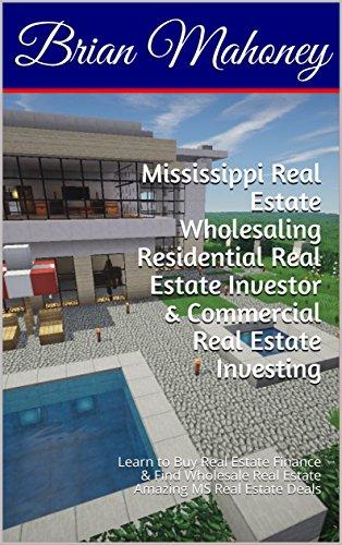 mississippi-real-estate-wholesaling-residential-real-estate-investor-commercial-real-estate-investin