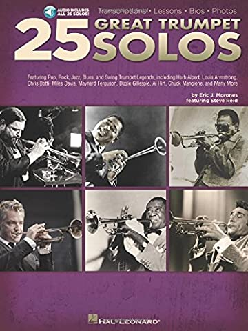 25 Great Trumpet Solos: Transcriptions - Lessons - Bios - Photos: Featuring Pop, Rock, Jazz, Blues, and Swing Trumpet Legends, Including Herb Alpert, Louis Armstrong, Chris B + CD