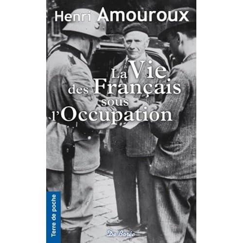 Vie des Français Sous l'Occupation (la)