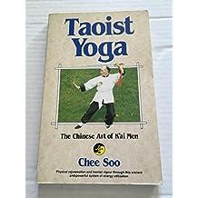 Taoist Yoga: Chinese Art of Kai Men (PBK)