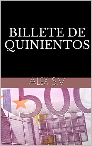 BILLETE DE QUINIENTOS por Alex S.V