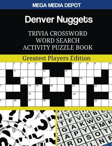 Denver Nuggets Trivia Crossword Word Search Activity Puzzle Book: Greatest Players Edition por Mega Media Depot