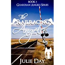 The Railracing Angels (The Guardian Angels Book 1)