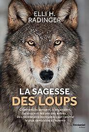La sagesse des loups : Comment ils pensent, s'organisent, se soucient des autre